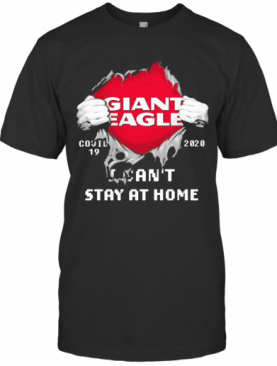 Giant Eagle I Can'T Stay At Home Covid 19 2020 Superman T-Shirt