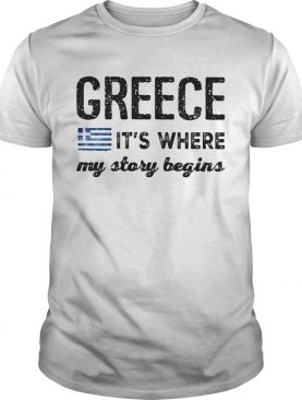 Greece Its where my story begins shirt