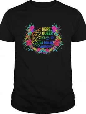 Here queer 2020 and rolling initiative flowers shirt