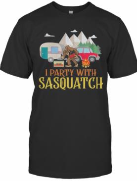 I Party With Sasquatch Car Fire Tree Moutain T-Shirt