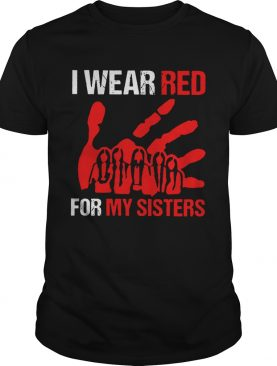 I Wear Red For My Sisters shirt