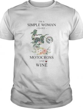 Im a simple woman i love motocross and wine flowers shirt