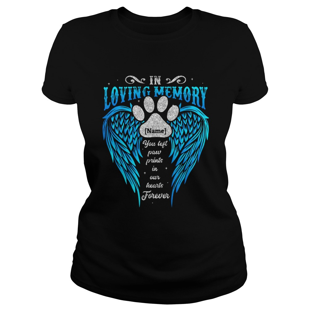 In Loving Memory Name You Left Paw Prints In Our Hearts Forever Footprint Wing  Classic Ladies
