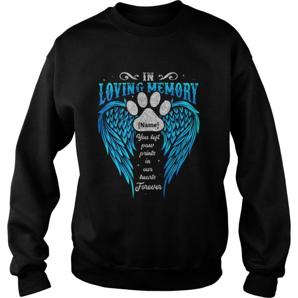 In Loving Memory Name You Left Paw Prints In Our Hearts Forever Footprint Wing  Sweatshirt