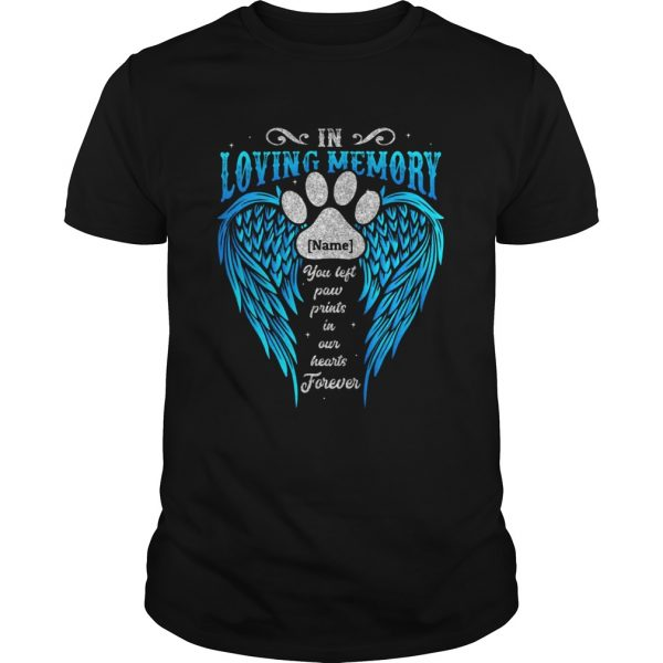 In Loving Memory Name You Left Paw Prints In Our Hearts Forever Footprint Wing  Unisex