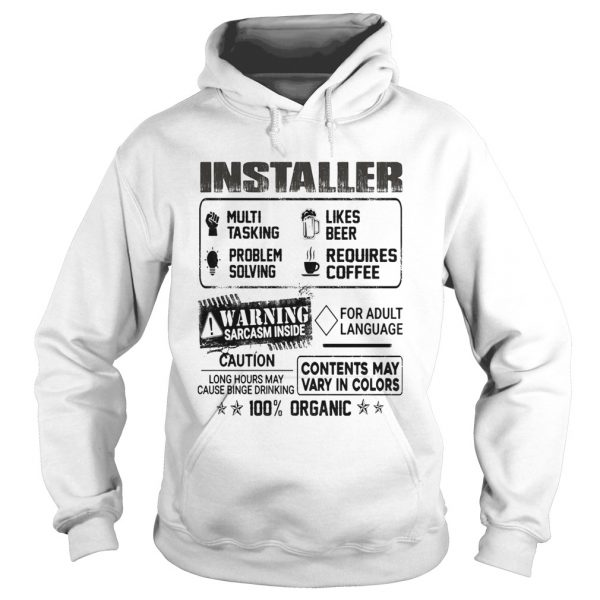 Installer warning sarcasm inside caution contents may vary in color 100 percent organic  Hoodie