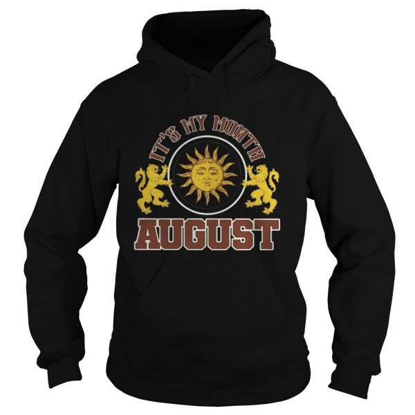 Its my month august sun lions  Hoodie