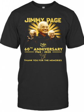 Jimmy Page 60Th Anniversary 1960 2020 Thank You For The Memories Signature T-Shirt