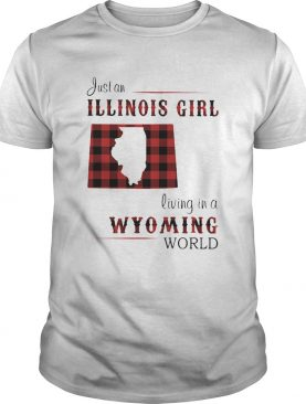 Just an ILLINOIS GIRL living in a WYOMING world Map shirt