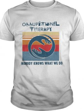 Occupational Therapy Nobody Knows What We Do Vintage shirt