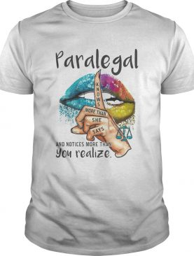 Paralegal And Notices More Than You Realize Lips Color shirt