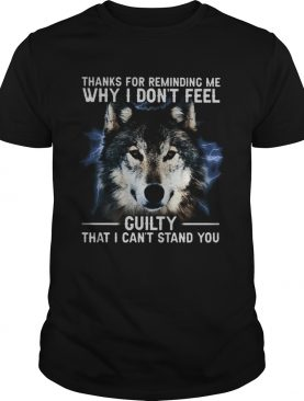 Thanks for remiding me why I dont feel cuity that I cant stand you dog shirt