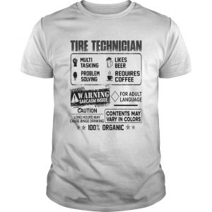 Tire technigian warning sarcasm inside caution contents may vary in color 100 percent organic  Unisex