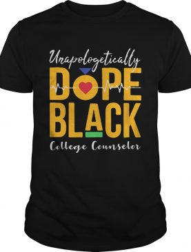Unapologetically dope black college counselor heartbeat shirt