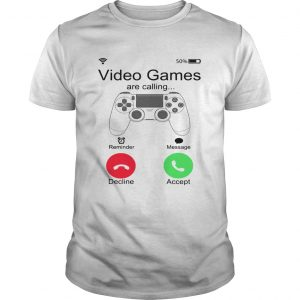 Video Games Are Calling  Unisex