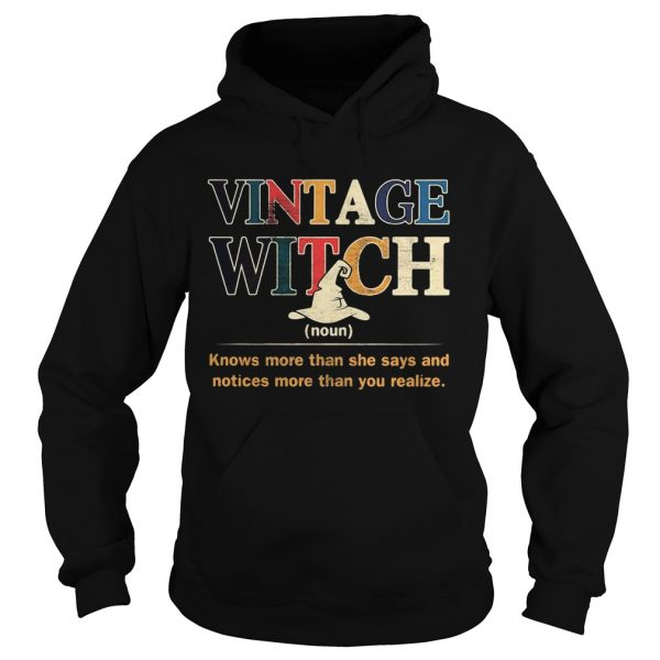 Vintage witch knows more than she says and noticed more than you realize  Hoodie
