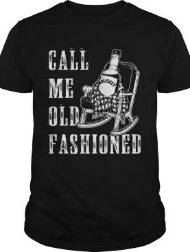 Whiskey call me old fashioned shirt