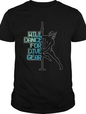 Will Dace For Dive Gear shirt
