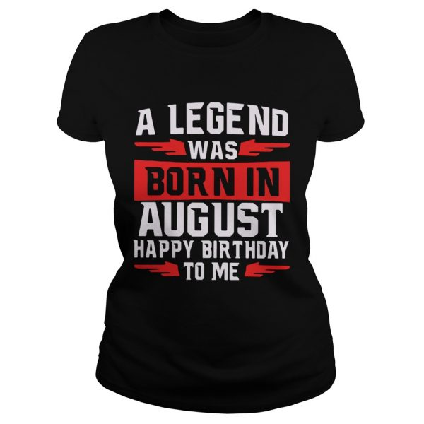 A Legend Was Born In August Happy Birthday To Me  Classic Ladies