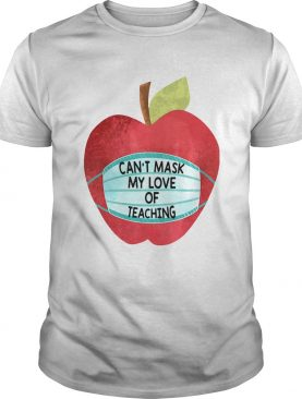 Apple Cant Mask My Love Of Teaching shirt