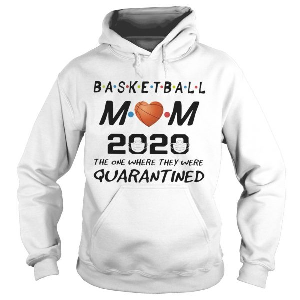 Basketball mom 2020 the one where they were quarantined mask  Hoodie