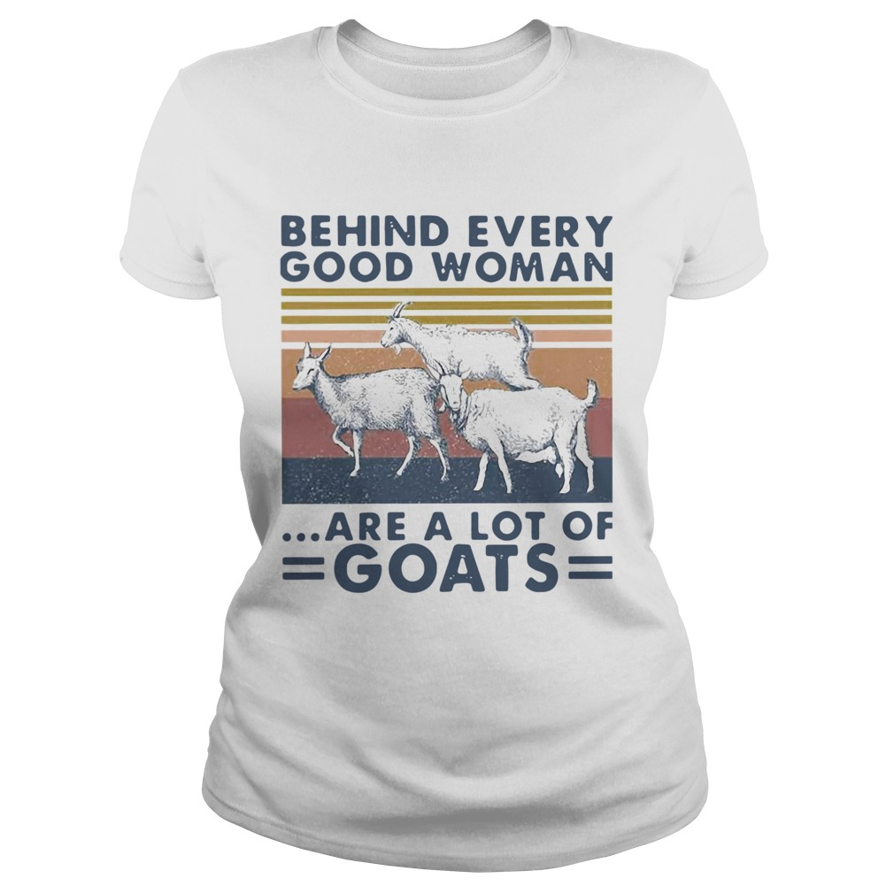 Behind Every Good Woman Are A Lot Of Goats Vintage  Classic Ladies