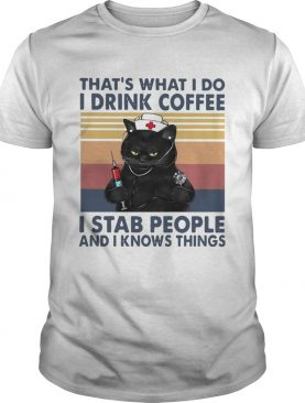 Black Cat What I Do I Drink Coffee I Stab People And I Knows Things Vintage shirt