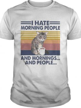 Cat drink I hate morning people and mornings and people vintage retro shirt