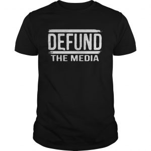 Defund The Media  Unisex