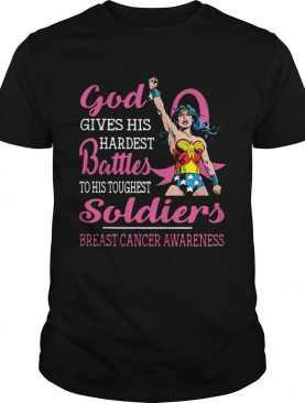 God Gives His Hardest Battles To His Toughest Soldiers Breast Cancer Awareness shirt