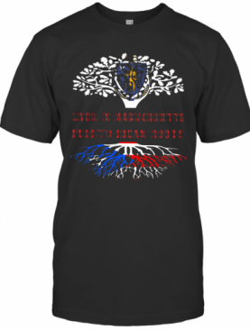 In Massachusetts With Puerto Rican Roots T-Shirt