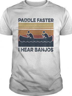 Kayak paddle faster i hear banjos vintage retro shirt