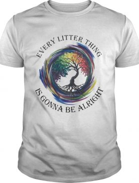Lgbt every litter thing is gonna be alright shirt