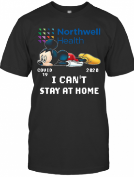 Mickey Mouse Northwell Health Covid 19 2020 I Can Stay At Home T-Shirt