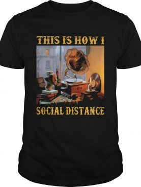 Official Gramophone This Is How I Social Distance shirt