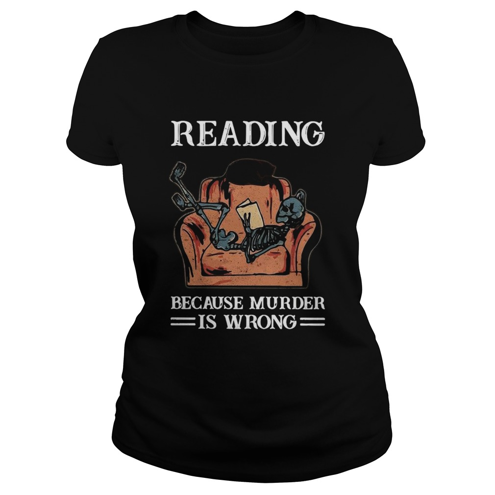 Reading Because Murder Is Wrong  Classic Ladies
