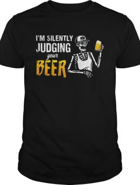 Skeleton Im silently judging your beer shirt