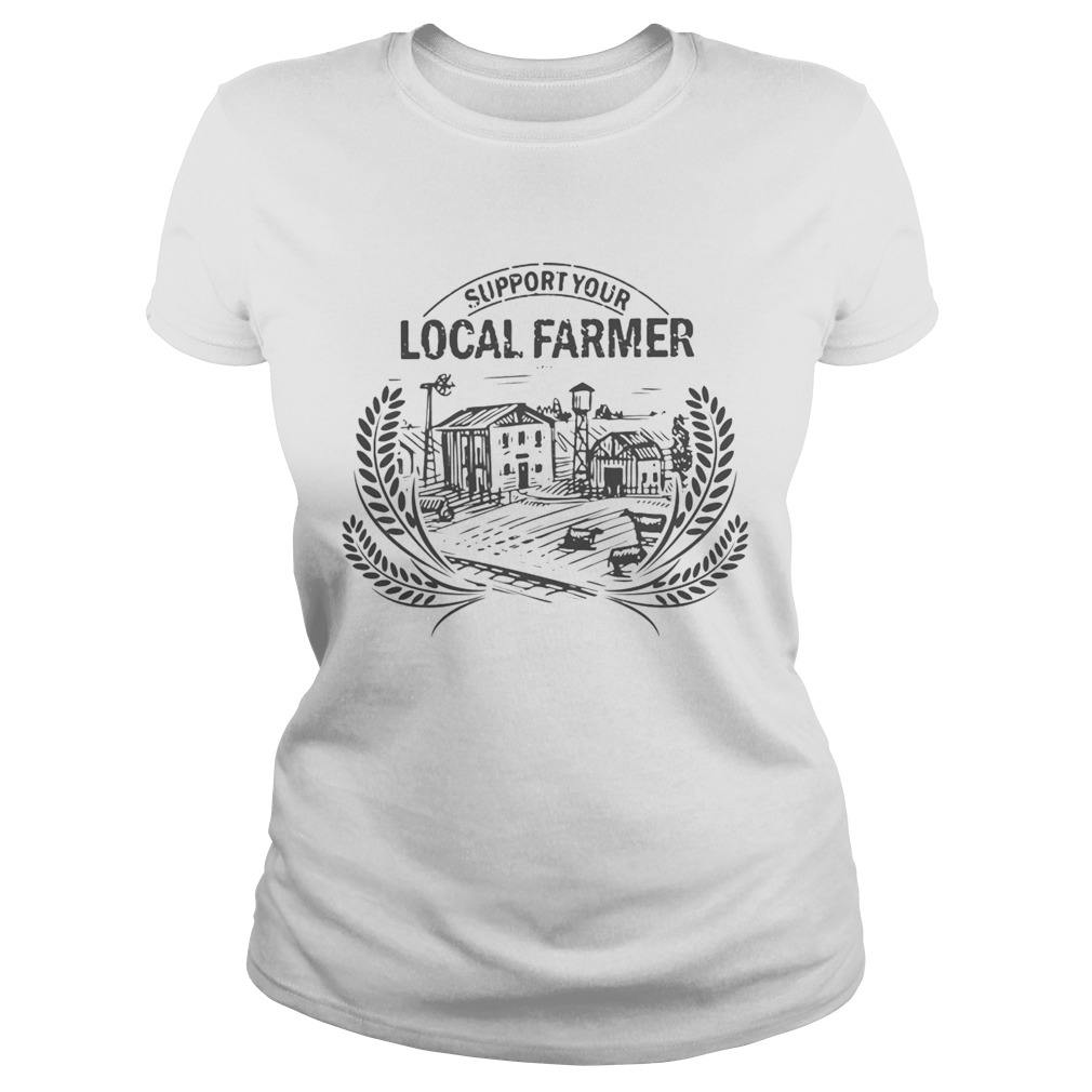 Support Your Local Farmer  Classic Ladies
