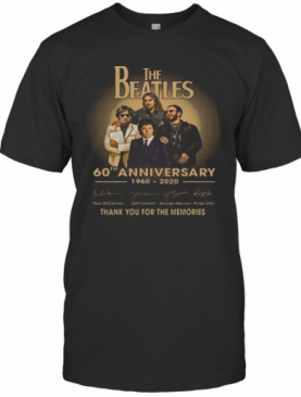 The Beatles 60Th Anniversary 1960 2020 Paul Mccartney John Lennon Think T-Shirt
