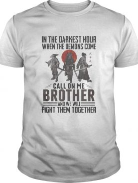 Vikings in the darkest hour when the demons come call on me brother and we will fight them together