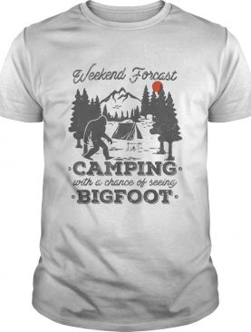 Weekend forecast camping with a chance of seeing bigfoot sunset shirt
