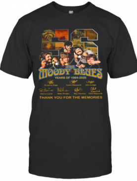 56 The Moody Blues Years Of 1964 2020 Thank You For The Memories Signatures T-Shirt