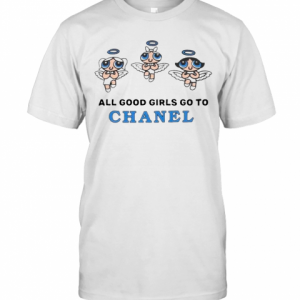 All Good Girls Go To Chanel Shirt Bad Girls Go To Gucci T-Shirt Classic Men's T-shirt