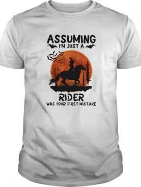 Assuming I'm Just A Rider Was Your First Mistake Riding Horse Moon Halloween shirt