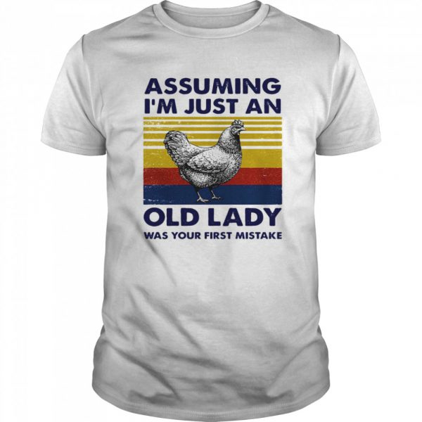 Assuming Im Just An Old Lady Was Your First Mistake  Classic Men's T-shirt