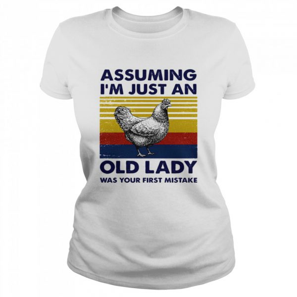 Assuming Im Just An Old Lady Was Your First Mistake  Classic Women's T-shirt