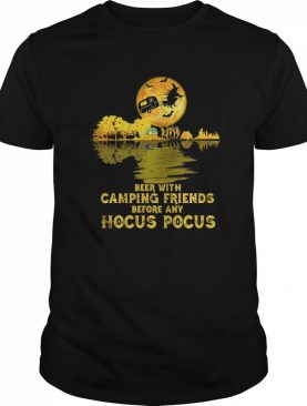 Beer with camping friends before any hocus pocus halloween shirt