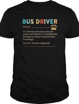 Bus Driver Noun See Also Wizard Magician shirt