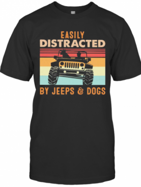 Easily Distracted By Jeeps And Dogs Vintage Retro T-Shirt
