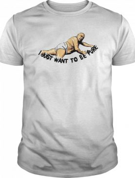 I Just Want To Be Pure Frank Reynolds shirt